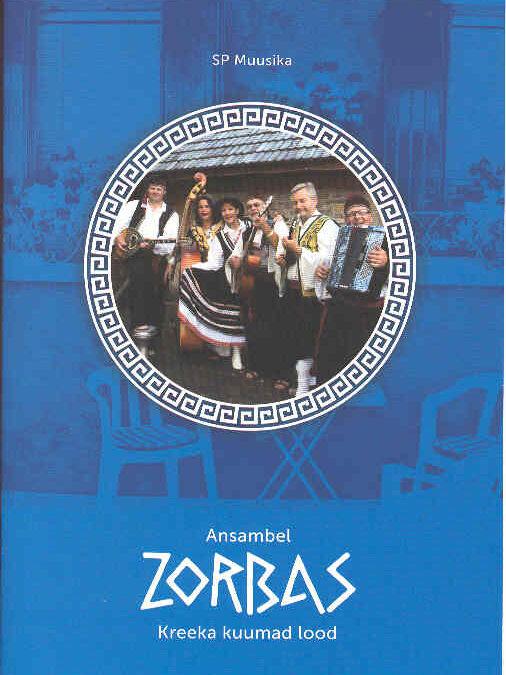 """Ansambel """"Zorbas"""". Kreeka kuumad lood"""